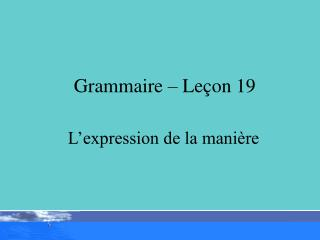 Grammaire   Le on 19
