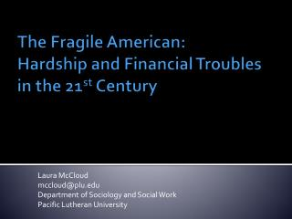 The Fragile American:  Hardship and Financial Troubles  in the 21st Century