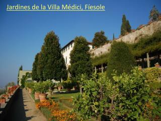 Jardines de la Villa M dici, F esole