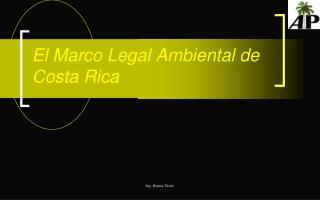 El Marco Legal Ambiental de Costa Rica