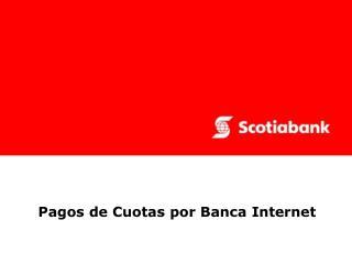 Pagos de Cuotas por Banca Internet