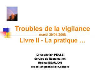 Troubles de la vigilance mardi 29