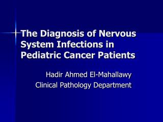 The Diagnosis of Nervous System Infections in Pediatric Cancer Patients