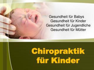 Chiropraktik f r Kinder