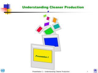 Understanding Cleaner Production