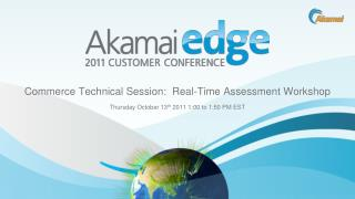 Commerce Technical Session:  Real-Time Assessment Workshop