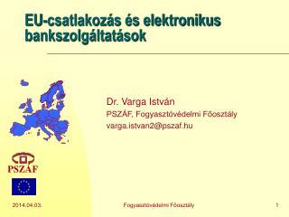 EU-csatlakoz s  s elektronikus bankszolg ltat sok