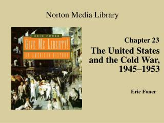 The United States and the Cold War, 1945 1953