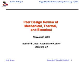 Peer Design Review of  Mechanical, Thermal,    and Electrical