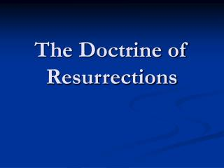 The Doctrine of Resurrections
