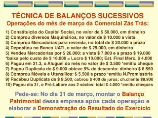 T CNICA DE BALAN OS SUCESSIVOS Opera  es do m s de mar o da Comercial Z s Tr s:
