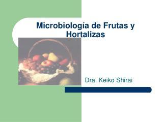 Microbiolog a de Frutas y Hortalizas