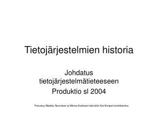 Tietoj rjestelmien historia