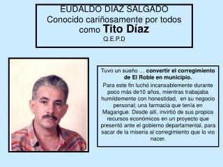 EUDALDO DIAZ SALGADO Conocido cari osamente por todos como Tito D az  Q.E.P.D