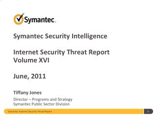 Symantec Security Intelligence  Internet Security Threat Report Volume XVI  June, 2011