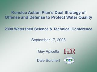 Kensico Action Plan s Dual Strategy of  Offense and Defense to Protect Water Quality  2008 Watershed Science  Technical