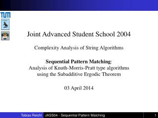 Joint Advanced Student School 2004  Complexity Analysis of String Algorithms  Sequential Pattern Matching: Analysis of K