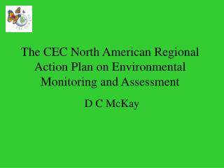 The CEC North American Regional Action Plan on Environmental Monitoring and Assessment