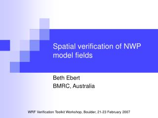 Spatial verification of NWP model fields