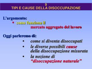 9 TIPI E CAUSE DELLA DISOCCUPAZIONE