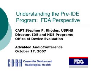 Understanding the Pre-IDE Program:  FDA Perspective