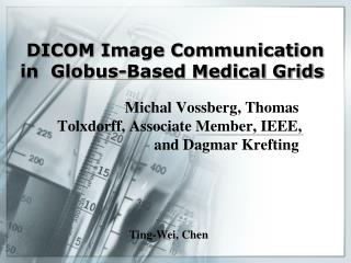 DICOM Image Communication in  Globus-Based Medical Grids