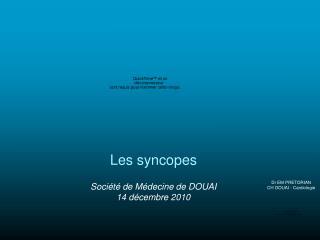 Les syncopes  Soci t  de M decine de DOUAI 14 d cembre 2010