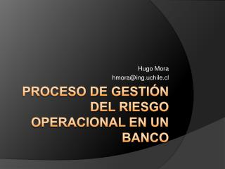 Proceso de Gesti n del Riesgo Operacional en un Banco