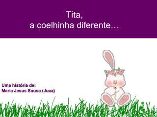 Tita,  a coelhinha diferente