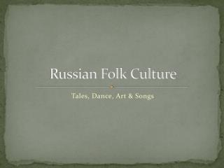 Russian Folk Culture