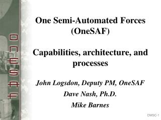 One Semi-Automated Forces OneSAF  Capabilities, architecture, and processes