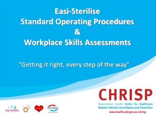 Easi-Sterilise  Standard Operating Procedures  Workplace Skills Assessments