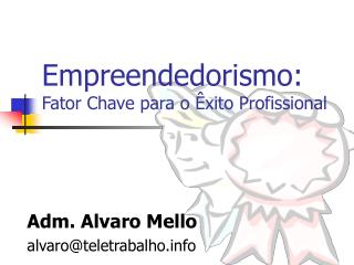 Empreendedorismo: Fator Chave para o  xito Profissional