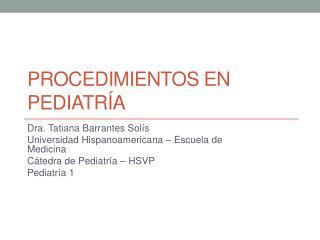 Procedimientos en pediatr a