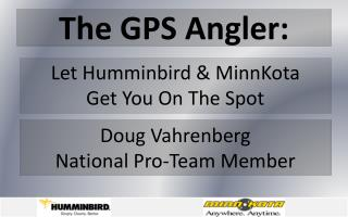 The GPS Angler: