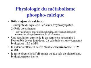 Physiologie du m tabolisme phospho-calcique