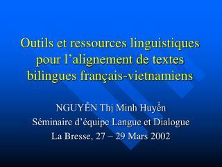 Outils et ressources linguistiques pour l alignement de textes bilingues fran ais-vietnamiens