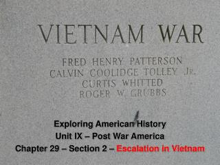 Exploring American History Unit IX   Post War America Chapter 29   Section 2   Escalation in Vietnam