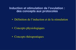 Induction et stimulation de l ovulation : des concepts aux protocoles