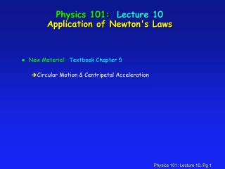 Physics 101:  Lecture 10 Application of Newtons Laws