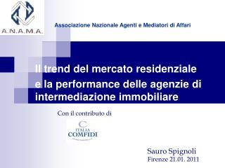 Il trend del mercato residenziale  e la performance delle agenzie di intermediazione immobiliare  Con il contributo di