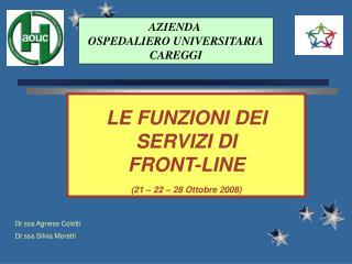 LE FUNZIONI DEI  SERVIZI DI  FRONT-LINE  21   22   28 Ottobre 2008