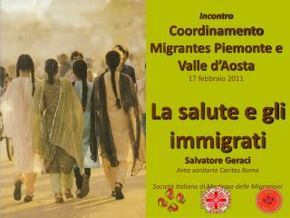 Incontro Coordinamento Migrantes Piemonte e Valle d Aosta 17 febbraio 2011