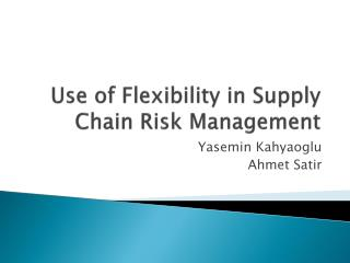 Use of Flexibility in Supply Chain Risk Management