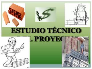 ESTUDIO T CNICO DEL PROYECTO