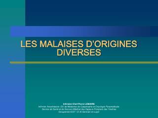 LES MALAISES D ORIGINES DIVERSES