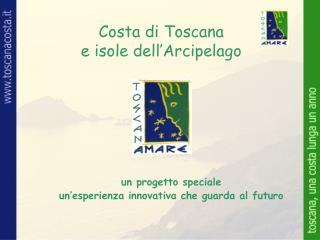 Costa di Toscana  e isole dell Arcipelago
