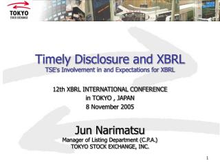 Timely Disclosure and XBRL TSE s Involvement in and Expectations for XBRL