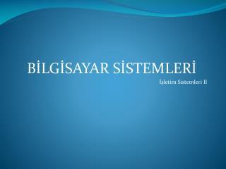 BILGISAYAR SISTEMLERI