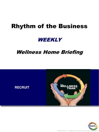 Rhythm of the Business   WEEKLY   Wellness Home Briefing